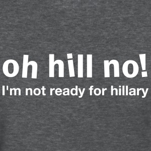 Oh Hill No - Women's T-Shirt