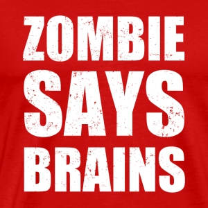 Zombie Says Brains - Men's Premium T-Shirt