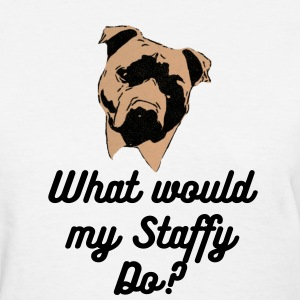 What would the staffy do?3 - Women's T-Shirt