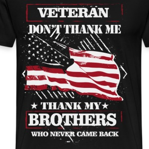 Veteran - Thank my brothers who never came back - Men's Premium T-Shirt