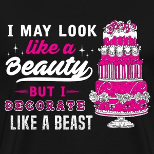 Baker - I decorate like a beast awesome t-shirt - Men's Premium T-Shirt