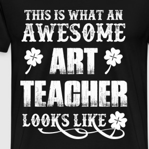 Art teacher - This is what an art teacher looks - Men's Premium T-Shirt