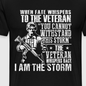 Combat Veteran - Whispers back I am the storm - Men's Premium T-Shirt