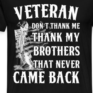 Vietnam Veteran - my brother that never came back - Men's Premium T-Shirt