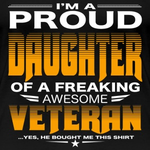 Daughter of a freaking awesome veteran - Women's Premium T-Shirt
