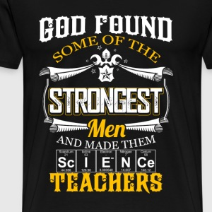 Science teacher - The strongest are made teachers - Men's Premium T-Shirt