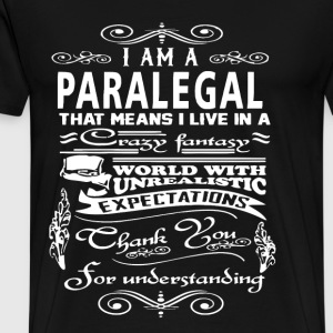 Paralegal - That means I live in a crazy world tee - Men's Premium T-Shirt