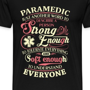 Paramedic - It is just another word to describe me - Men's Premium T-Shirt