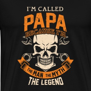 Papa - Because I'm the man the myth the legend - Men's Premium T-Shirt