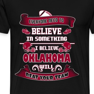 Oklahoma - I believe Oklahoma will beat your team - Men's Premium T-Shirt