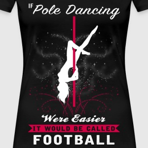 Pole dancing - Pole dancing were harder t-shirt - Women's Premium T-Shirt
