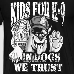 Kids for k9 in dogs we trust t-shirt - Men's Premium T-Shirt