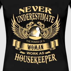 House keeper - Power of a woman house keeper - Women's Premium T-Shirt