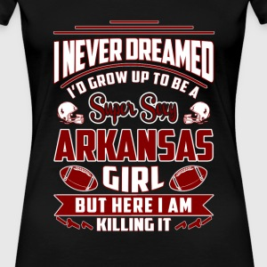 Arkansas girl - Never dreamed to be Arkansas girl - Women's Premium T-Shirt