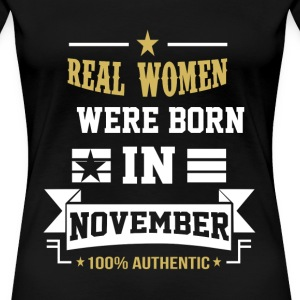 November - Real women were born in november - Women's Premium T-Shirt