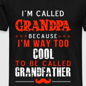 Grandpa - Im way too cool to be called Grandfather - Men's Premium T-Shirt