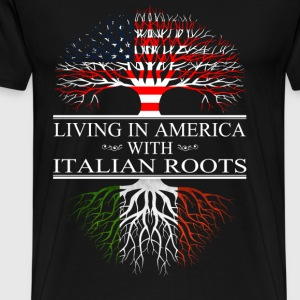 Italian - Living in america with Italian roots - Men's Premium T-Shirt