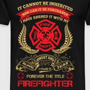 Firefighter - I have earned it with my blood tee - Men's Premium T-Shirt