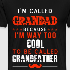 Grandad - Im way too cool to be called Grandfather - Men's Premium T-Shirt