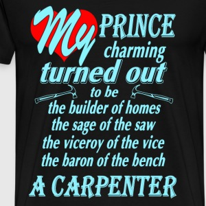 Carpenter - My prince charming awesome t-shirt - Men's Premium T-Shirt