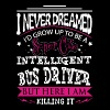 Bus driver - Never dreamed of being a cute driver - Women's Premium T-Shirt