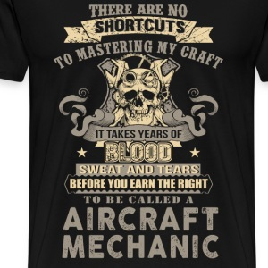 Aircraft mechanic - No shortcuts to mastering mine - Men's Premium T-Shirt