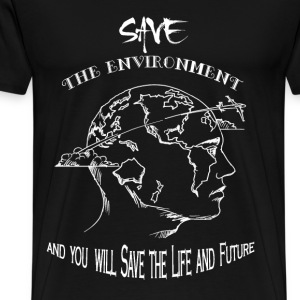 Environment - Save the environment awesome tee - Men's Premium T-Shirt