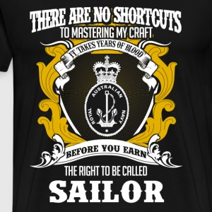 Sailor - No shortcuts to mastering my craft - Men's Premium T-Shirt