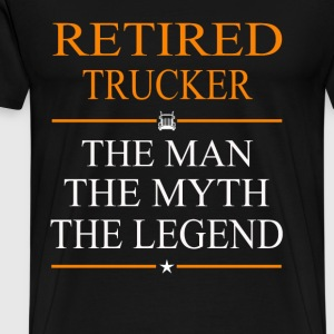 Retired trucker - The man, the myth, the legend - Men's Premium T-Shirt