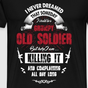 Grumpy old soldier - Here I am killing it - Men's Premium T-Shirt