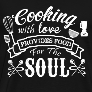 Cooking with love - Provides food for the soul - Men's Premium T-Shirt