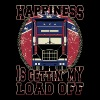 Trucker - Happiness is getting my load off - Men's Premium T-Shirt