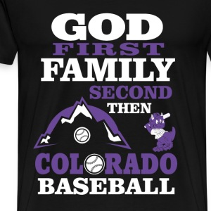 Colorado Baseball - God first family second - Men's Premium T-Shirt