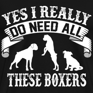 Boxer dog - I really do need all these boxers - Men's Premium T-Shirt