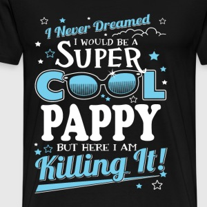 Super cool Pappy - Here I am killing it - Men's Premium T-Shirt