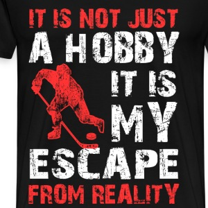 Hockey - It is my escape from reality - Men's Premium T-Shirt