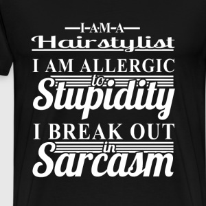 Hairstylist - I am allergic to stupidity - Men's Premium T-Shirt