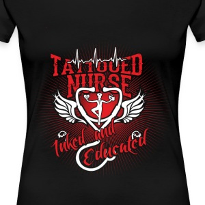 Tattooed nurse - Inked and educated - Women's Premium T-Shirt