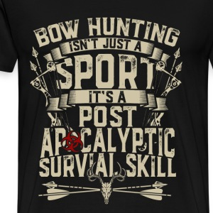 Bow hunting - It's post apocalyptic survival skill - Men's Premium T-Shirt