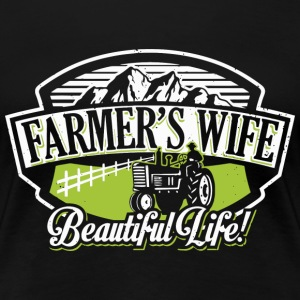 Farmer's wife - Beautiful life - Women's Premium T-Shirt