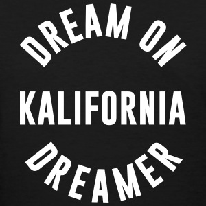 dream on kalifornia dreamer - Women's T-Shirt