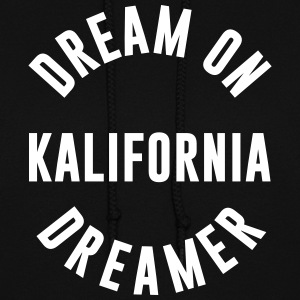 dream on kalifornia dreamer - Women's Hoodie