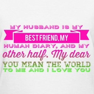 My husband is my best friend, my husband diary,  T-Shirts - Women's T-Shirt