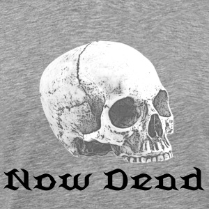 Now Dead - Men's Premium T-Shirt