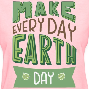 Everyday is Earth Day T-Shirts - Women's T-Shirt