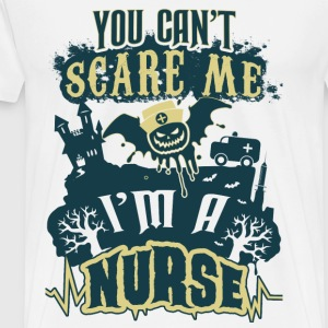 I'm a nurse - You can't scare me - Men's Premium T-Shirt