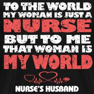 Nurse's husband - To me that woman is my world - Men's Premium T-Shirt