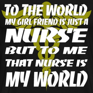Nurse - To me that nurse is my world - Men's Premium T-Shirt