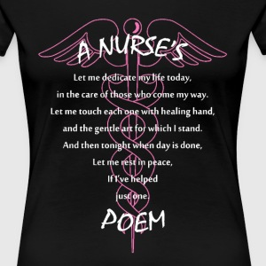 Nurses poem - Let me rest in peace - Women's Premium T-Shirt