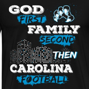 Carolina football - God first, family second - Men's Premium T-Shirt